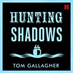 Hunting Shadows | Tom Gallagher