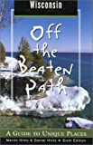 img - for Wisconsin Off the Beaten Path , 6th: A Guide to Unique Places (Off the Beaten Path Series) book / textbook / text book