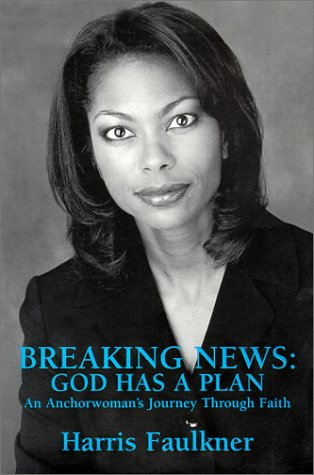 Breaking News: God Has A Plan - An Anchorwoman's Journey Through Faith