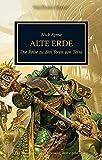 Horus Heresy - Alte Erde: Die Reise zu den Toren von Terra