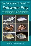 Fly Fisherman's Guide to Saltwater Prey, Aaron J. Adams, 0811734609