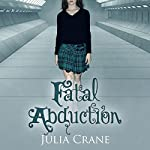 Fatal Abduction | Julia Crane