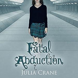 Fatal Abduction Audiobook