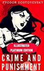 Crime And Punishment: Illustrated Platinum Edition (Free Audiobook Included)