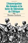 L'émancipation des femmes et la lutte de libération de l'Afrique par Sankara