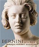 Bernini and the Birth of Baroque Portrait Sculpture, Andrea Bacchi, Catherine Hess, Andrea Bachi, Julian Brooks, Anne-Lise Desmas, David Franklin, Jennifer Montagu, 0892369329