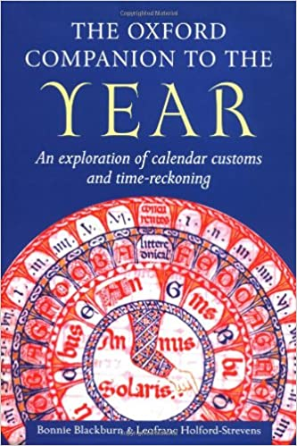 The Oxford Companion to the Year: An Exploration of Calendar