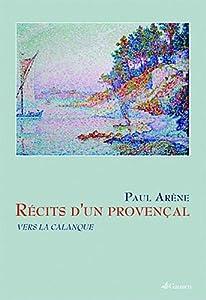 """Afficher """"Récits d'un provencal : vers la calanque"""""""