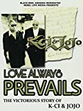 Love Always Prevails: The Victorious Story of K-Ci & JoJo