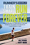 Runners World Train Smart, Run Forever: How to Become a Fit and Healthy Lifelong Runner by Following the Innovative 7-Hour Workout Week