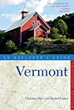 Explorer's Guide Vermont (Thirteenth Edition)  (Explorer's Complete)