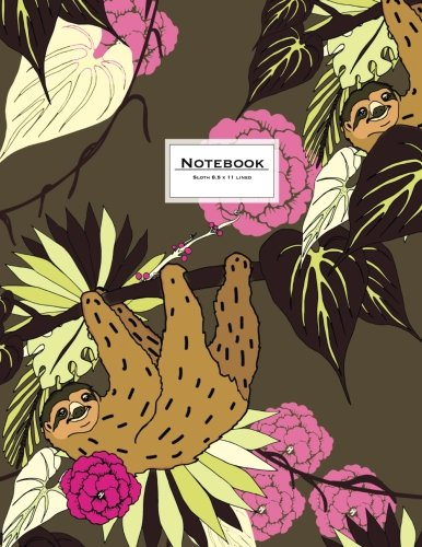 Sloth Notebook - 8.5 X 11 Lined Journal: Ruled, Large, Soft Cover. Cute Animal Design In Pink, Brown, Green (Cute Journals) -