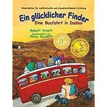 Ein glücklicher Finder: Eine Busfahrt in Indien (Kinderbücher für multikulturelle und charakterbildende Erziehung) (German Edition)