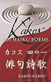Kakos 401 Haiku Poems, Kakos Kakos, 1478705949