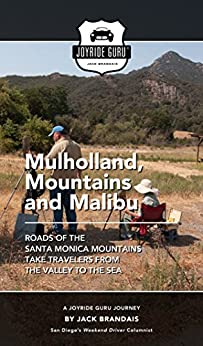 Mulholland, Mountains and Malibu: Roads of the Santa Monica Mountains take visitors from the valley to the sea (A Joyride Guru Journey Book 10) by [Brandais, Jack]