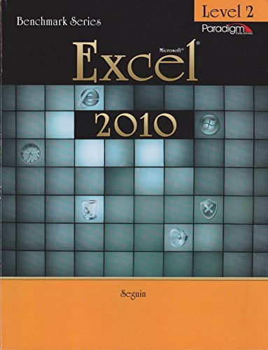 BENCHMARK SERIES: MICROSOFT(R)EXCEL 2010 LEVELS 2