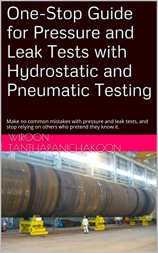 one-stop-guide-for-pressure-and-leak-tests-with-hydrostatic-and-pneumatic-testing-make-no-common-mis