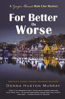 For Better or Worse: A cozy mystery with a difference (The Ginger Barnes Main Line Mysteries Book 8) by [Murray, Donna Huston]