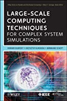 Large-Scale Computing Techniques for Complex System Simulations Front Cover