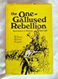 One-Gallused Rebellion, William W. Rogers, 0807109355