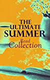 The Ultimate Summer Read Collection: 150 Everlasting Masterpieces of the World Literature