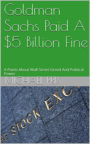 goldman-sachs-paid-a-5-billion-fine-a-poem-about-wall-street-greed-and-political-power