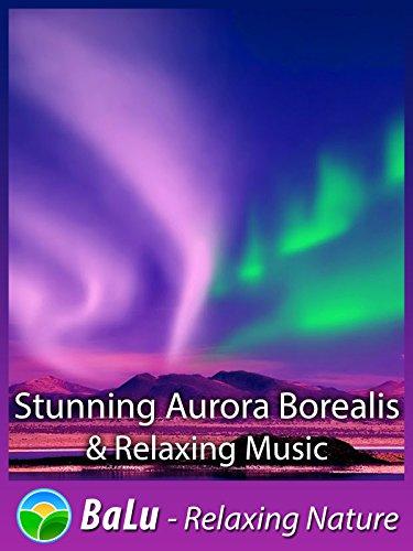 stunning-aurora-borealis-relaxing-music-balu-relaxing-nature