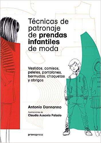 TECNICAS DE PATRONAJE DE PRENDAS INFANTILES DE MODA: ANTONIO DONANNO: 9788416851256: Amazon.com: Books