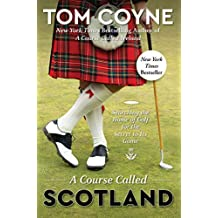 A Course Called Scotland: Searching the Home of Golf for the Secret to Its Game