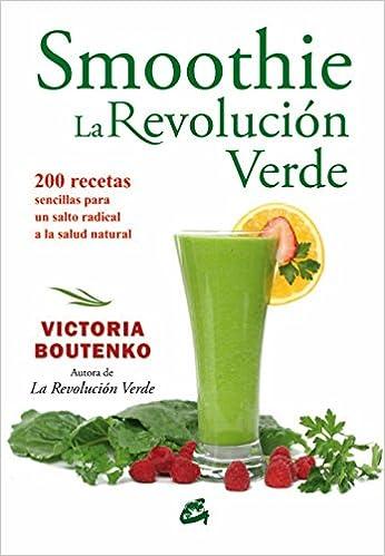 Smoothie la revolucin verde 200 recetas sencillas para un salto