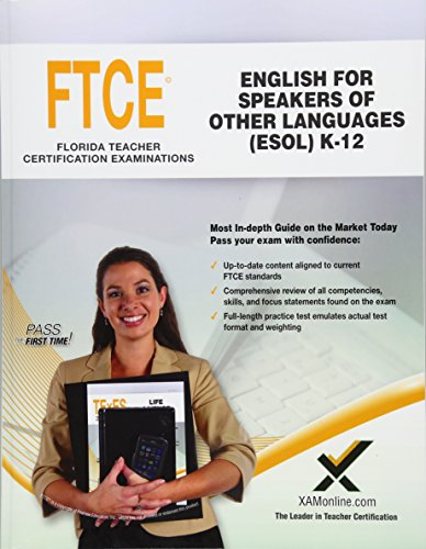 2017 FTCE English for Speakers of Other Languages (ESOL) K-12 (047) by XAMOnline