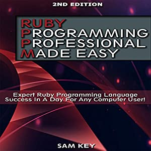 Ruby Programming Professional Made Easy, 2nd Edition Audiobook