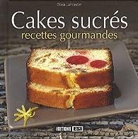 Cakes sucrés : Recettes gourmandes par Olivia Lancaster