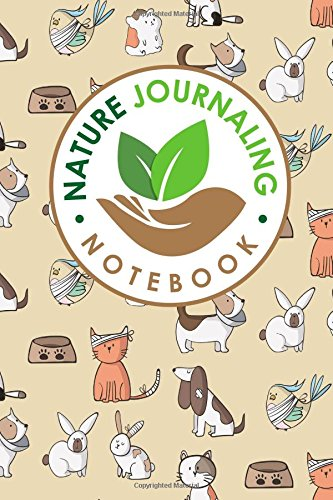 Nature Journaling Notebook: Nature Journal Notebook, Nature Walk Journal, Nature Journaling Books, Outdoor Notebook, Draw and Write Journal With Space ... Cute Veterinary Animals Cover (Volume 93) ebook