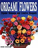 Origami Flowers: Popular Blossoms and Creative Bouquets