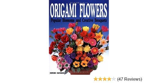 Origami flowers popular blossoms and creative bouquets hiromi origami flowers popular blossoms and creative bouquets hiromi hayashi yasuaki okada yoko ishiguro 9784889961164 amazon books mightylinksfo