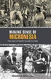 Making Sense of Micronesia: The Logic of Pacific Island Culture