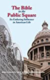 img - for The Bible in the Public Square: Its Enduring Influence in American Life (Biblical Scholarship in North America) book / textbook / text book
