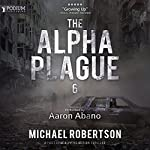 The Alpha Plague 6 | Michael Robertson