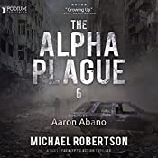 The Alpha Plague 6 | Michael Robertson