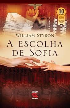 A Escolha de Sofia por [Styron, William]