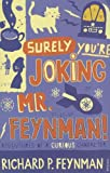 """Surely you're joking, Mr. Feynman!"" : adventures of a curious character by Richard Feynman front cover"
