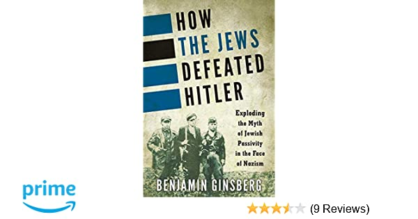 how the jews defeated hitler ginsberg benjamin