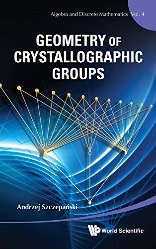 Geometry of Crystallographic Groups (Algebra and Discrete Mathematics)
