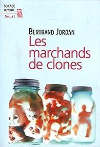 Les marchands de clones par Bertrand Jordan