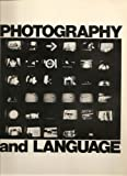 Photography and Language, James Hugunin, Robert Leverant, Allan Sekula, Donna-Lee Phillips, John Brumfield, Geoffrey Cook, Sam Samore, Harley L. Lond, 0917986016