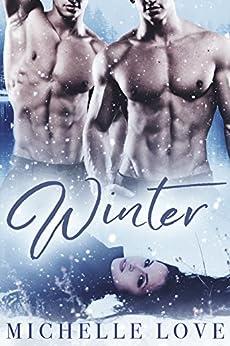 Winter: A Bad Boy Billionaire MFM Romance by [Love, Michelle]