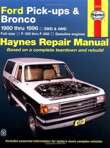 Ford Pick-ups & Bronco 1980 thru 1996 2WD & 4WD Full-Size, F-100 thru F-350 Gasoline Engines (Haynes Manuals) ()
