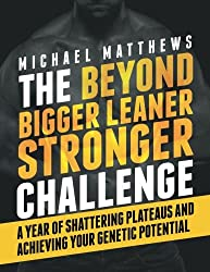 The Beyond Bigger Leaner Stronger Challenge: A Year of Shattering Plateaus and Achieving Your Genetic Potential