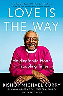 Book Cover: Love is the Way: Holding on to Hope in Troubling Times